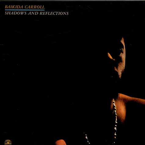 Baikida Carroll - Shadows And Reflections