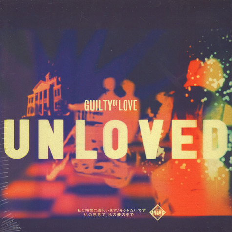 Unloved - Guilty Of Love Andrew Weatherall Remix