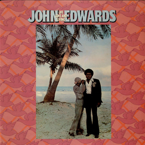 John Edwards - Life, Love And Living