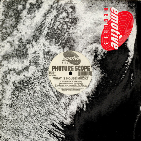 Phuture Scope  (DJ Pierre) - What Is House Muzik? / Touch Me Right