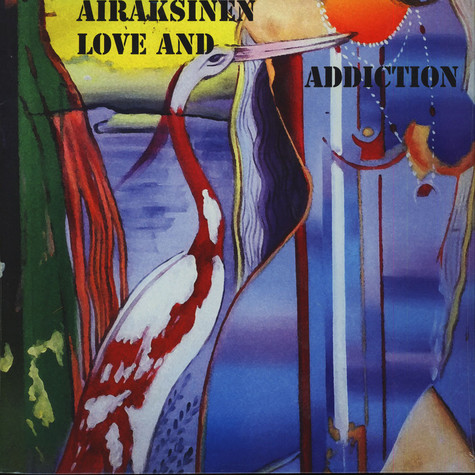 Pekka Airaksinen - Love And Addiction