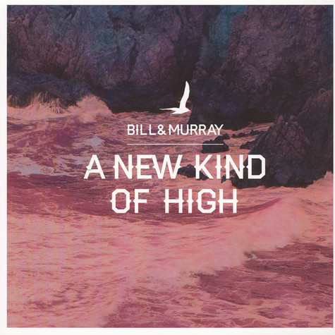 Bill & Murray - A New Kind Of High Black Vinyl Edition