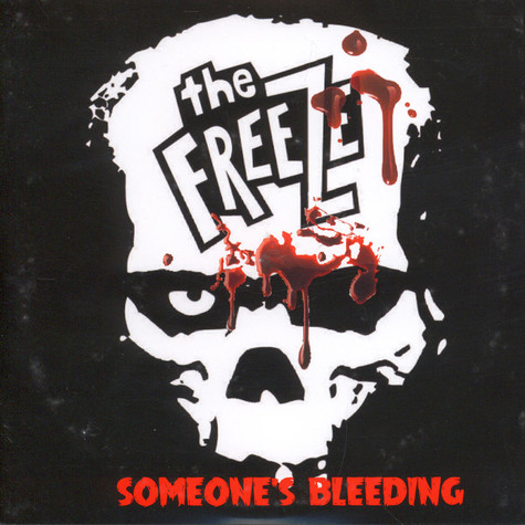 Freeze, The - Someone's Bleeding