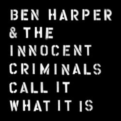 Ben Harper & The Innocent Criminals - Call It What It Is Deluxe Edition