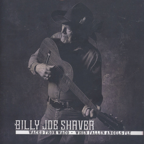 Billy Joe Shaver - Wacko From Waco / When Fallen Angels Fall