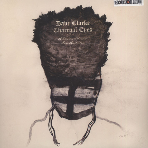 Dave Clarke - Charcoal Eyes: Selection Of Remixes