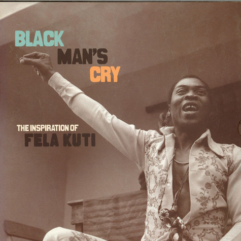 V.A. - Black Man's Cry: The Inspiration Of Fela Kuti