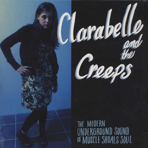 Clara Belle And The Creeps - Modern Underground Sound Of Muscle Shoals Soul