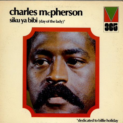 Charles McPherson - Siku Ya Bibi (Day Of The Lady)
