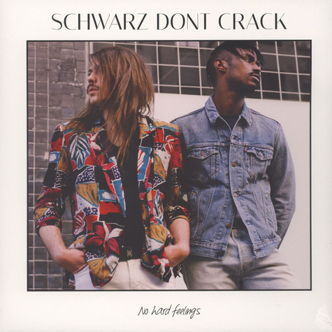 Schwarz Dont Crack - No Hard Feelings