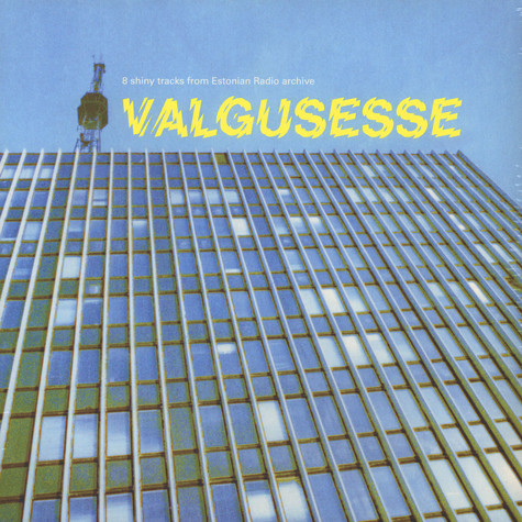 V.A. - Valgusesse: 8 Shiny Tracks From Estonian Radio Archive
