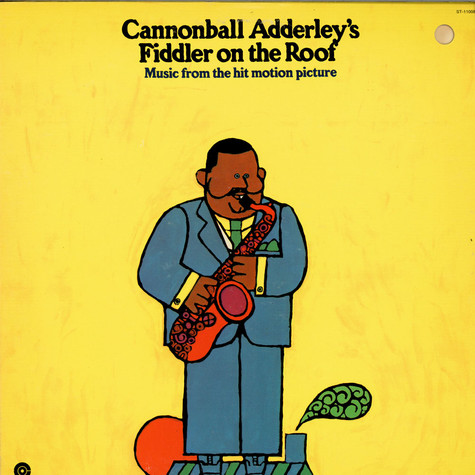 Cannonball Adderley - Cannonball Adderley's Fiddler On The Roof - Music From The Hit Motion Picture