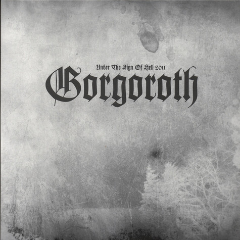 Gorgoroth - Under The Sign Of Hell 2011 Picture Disc Edition