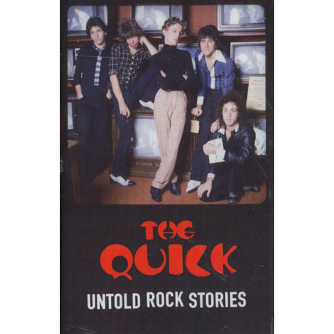 Quick, The - Untold Rock Stories