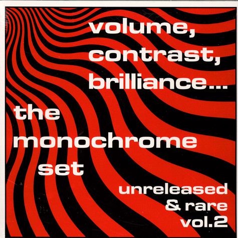 Monochrome Set, The - Volume, Contrast, Brilliance... (Unreleased & Rare Vol.2)