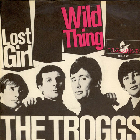 Troggs, The, The - Wild Thing / Lost Girl
