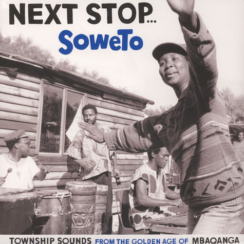 Next Stop Soweto - Volume 1 - Township Sounds From The GoldenAge Of Mbaqanga