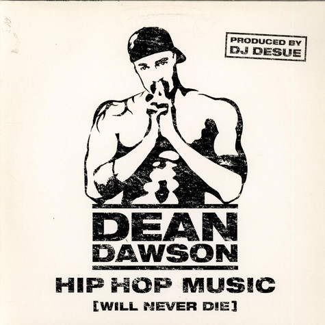 Dean Dawson - Hip Hop Music (Will Never Die)