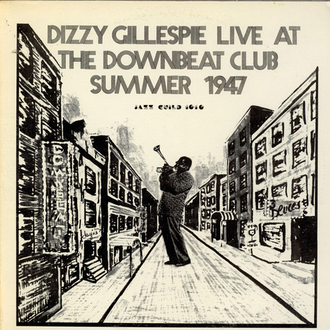 Dizzy Gillespie - Live At The Downbeat Club Summer 1947