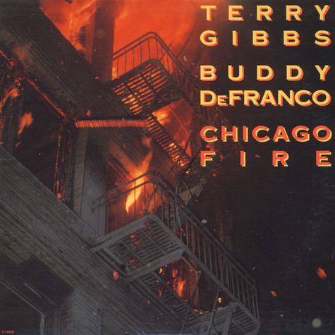 Terry Gibbs - Buddy DeFranco - Chicago Fire