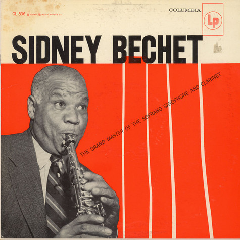 Sidney Bechet - The Grand Master Of The Soprano Saxophone And Clarinet