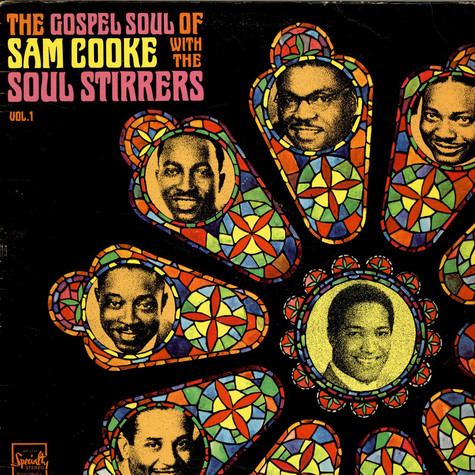 Sam Cooke With The Soul Stirrers - The Gospel Soul Of Sam Cooke With The Soul Stirrers Vol. 1