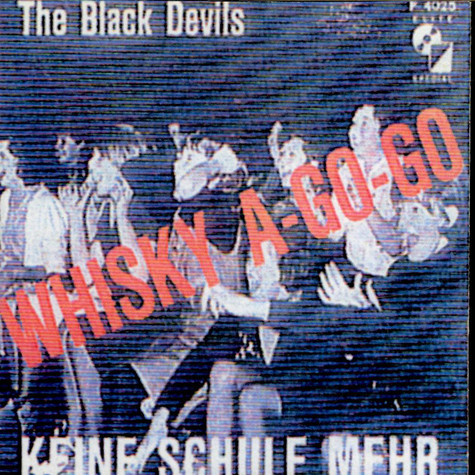 Black Devils, The - Whisky A-Go-Go / Keine Schule Mehr