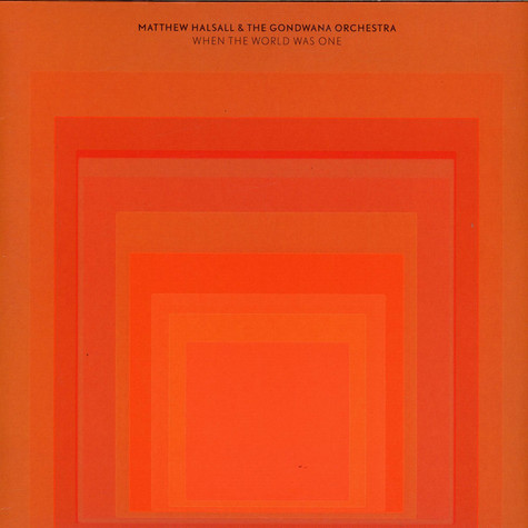 Matthew Halsall & The Gondwana Orchestra - When The World Was One