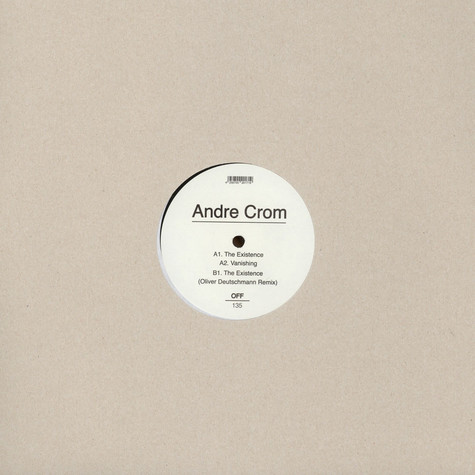 Andre Crom - The Existence EP Oliver Deutschmann Remix