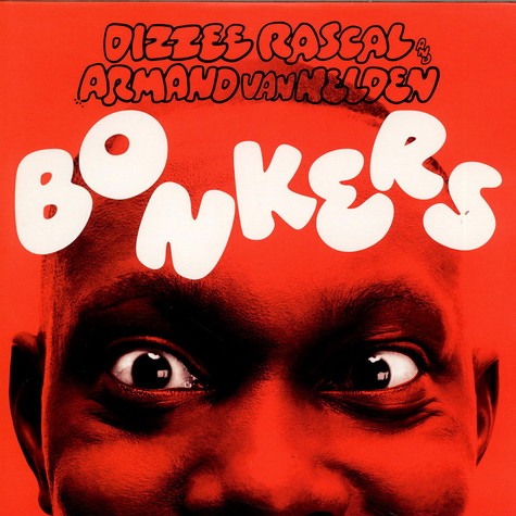 Dizzee Rascal And Armand Van Helden - Bonkers