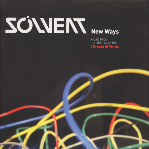 Solvent - OST New Ways - Music From The Documentary I Dream Of Wires