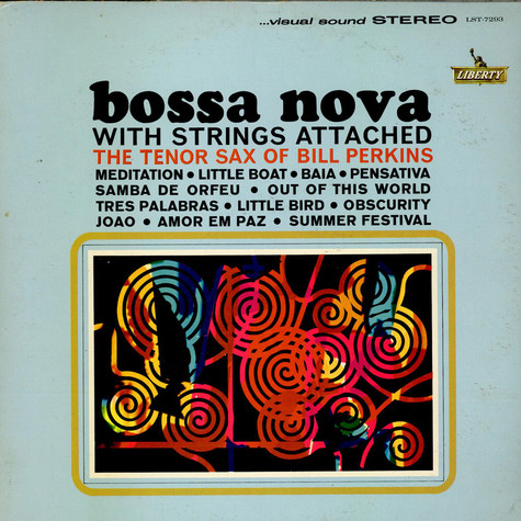 Bill Perkins - Bossa Nova With Strings Attached - The Tenor Of Bill Perkins