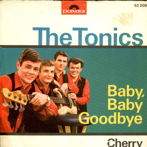 Tonics, The - Baby, Baby Goodbye
