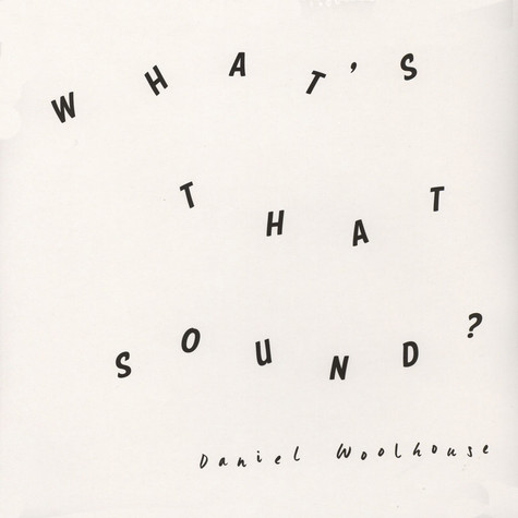 Daniel Woolhouse - What's That Sound