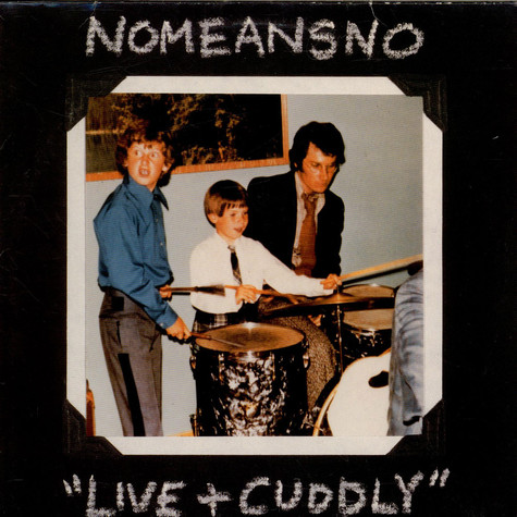 Nomeansno - Live And Cuddly