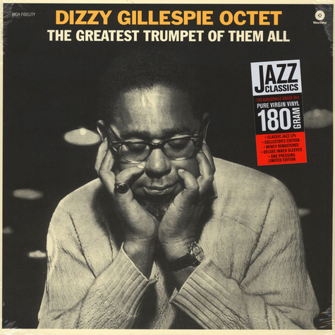 Dizzy Gillespie Octet - The Greatest Trumpet Of Them All