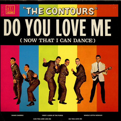 Contours, The - Do You Love Me (Now That I Can Dance)