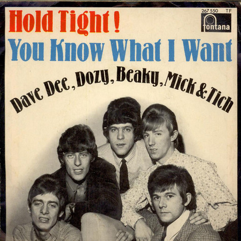 Dave Dee, Dozy, Beaky, Mick & Tich - Hold Tight! / You Know What I Want