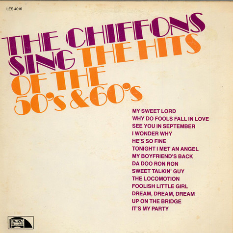 Chiffons, The - Sing The Hits Of The 50's & 60's