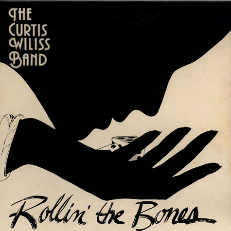 Curtis Wiliss Band, The - Rollin' The Bones