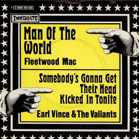 Fleetwood Mac / Earl Vince & The Valiants - Man Of The World / Somebody's Gonna Get Their Head Kicked In Tonite