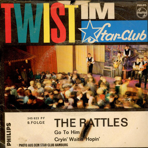 Rattles, The - Go To Him / Cryin', Waitin', Hopin'