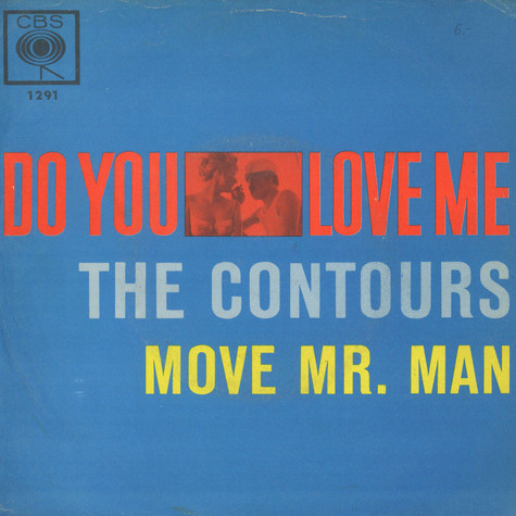 Contours, The - Do You Love Me / Move Mr. Man