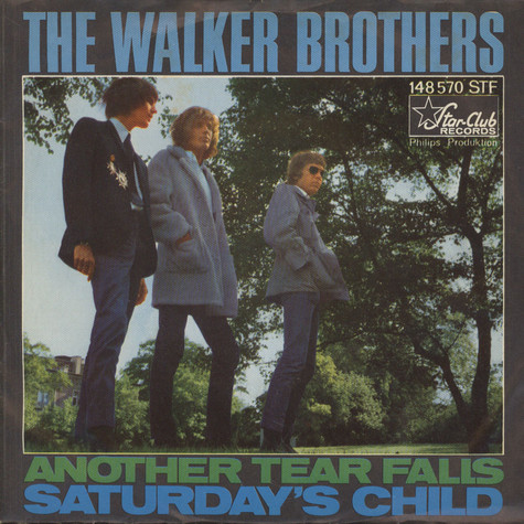 Walker Brothers, The - Another Tear Falls / Saturday's Child