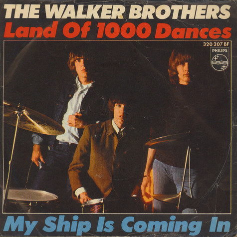 Walker Brothers, The - Land Of 1000 Dances / My Ship Is Coming In