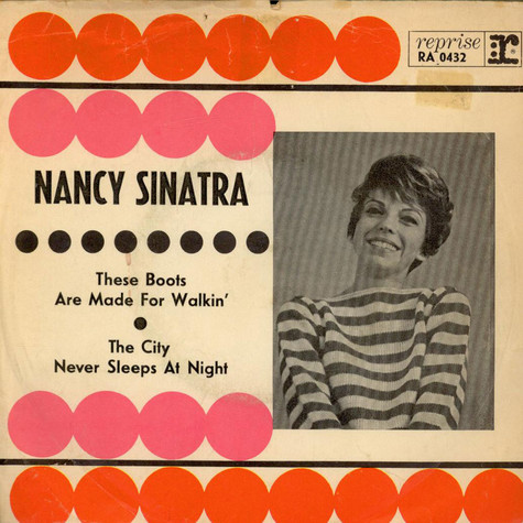 Nancy Sinatra - These Boots Are Made For Walkin' / The City Never Sleeps At Night