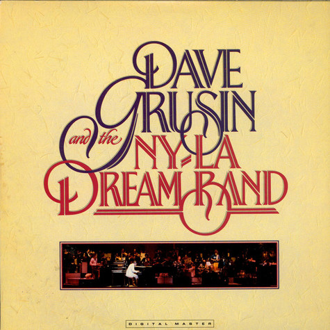 Dave Grusin - Dave Grusin And The N.Y. / L.A. Dream Band