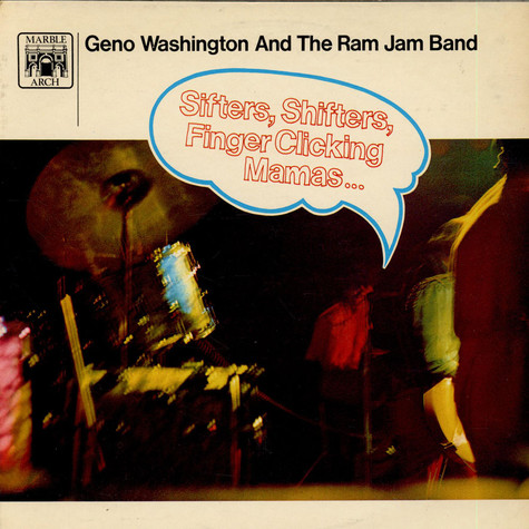 Geno Washington & The Ram Jam Band - Sifters, Shifters, Finger Clicking Mamas