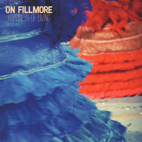On Filmore - Happiness Of Living