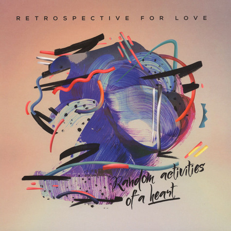 Retrospective For Love - Random Activities Of A Heart